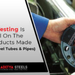 How Quality Testing Is Impactful on the Final Products Made (Stainless Steel Tubes and Pipes)